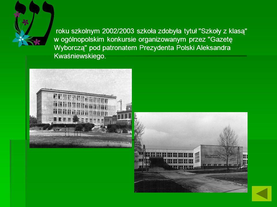 roku szkolnym 2002/2003 szkoła zdobyła tytuł Szkoły z klasą