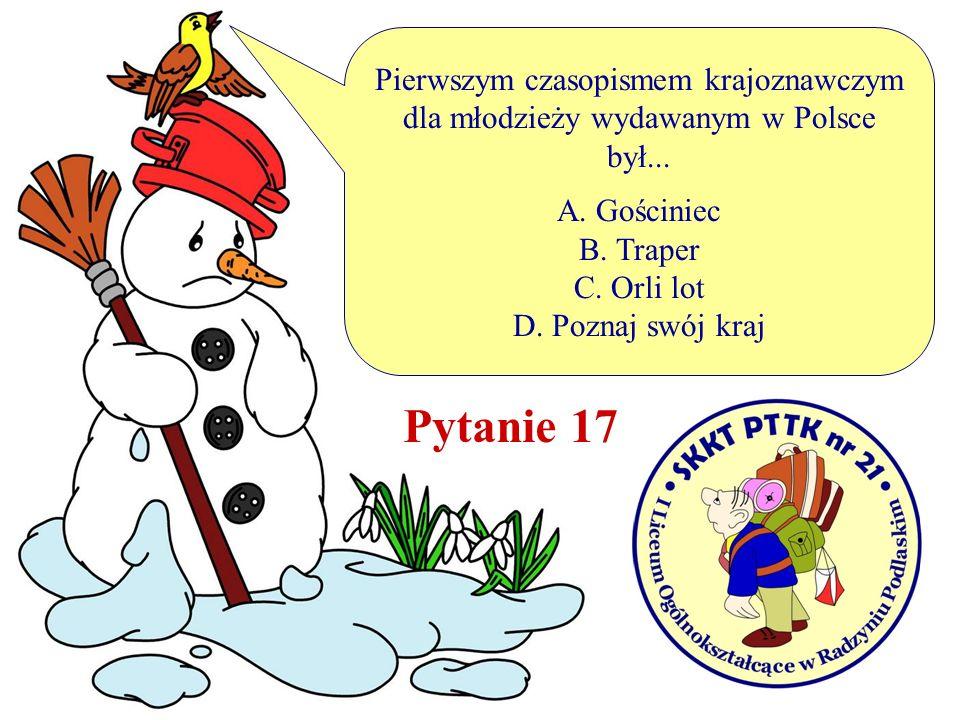 Pierwszym czasopismem krajoznawczym dla młodzieży wydawanym w Polsce był...