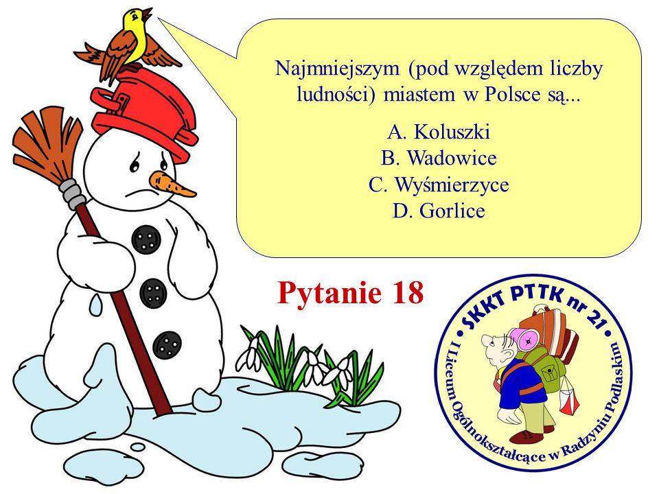 Najmniejszym (pod względem liczby ludności) miastem w Polsce są...