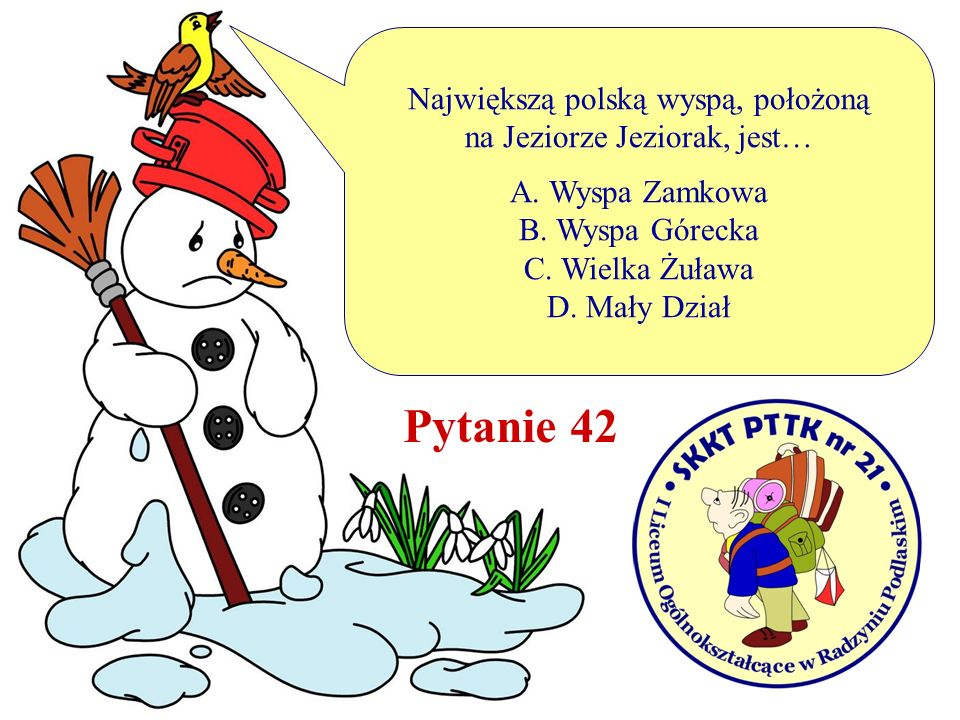 Pytanie 42 Największą polską wyspą, położoną