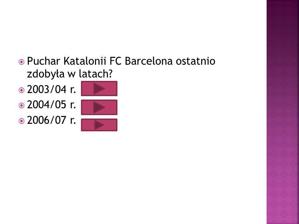 Puchar Katalonii FC Barcelona ostatnio zdobyła w latach