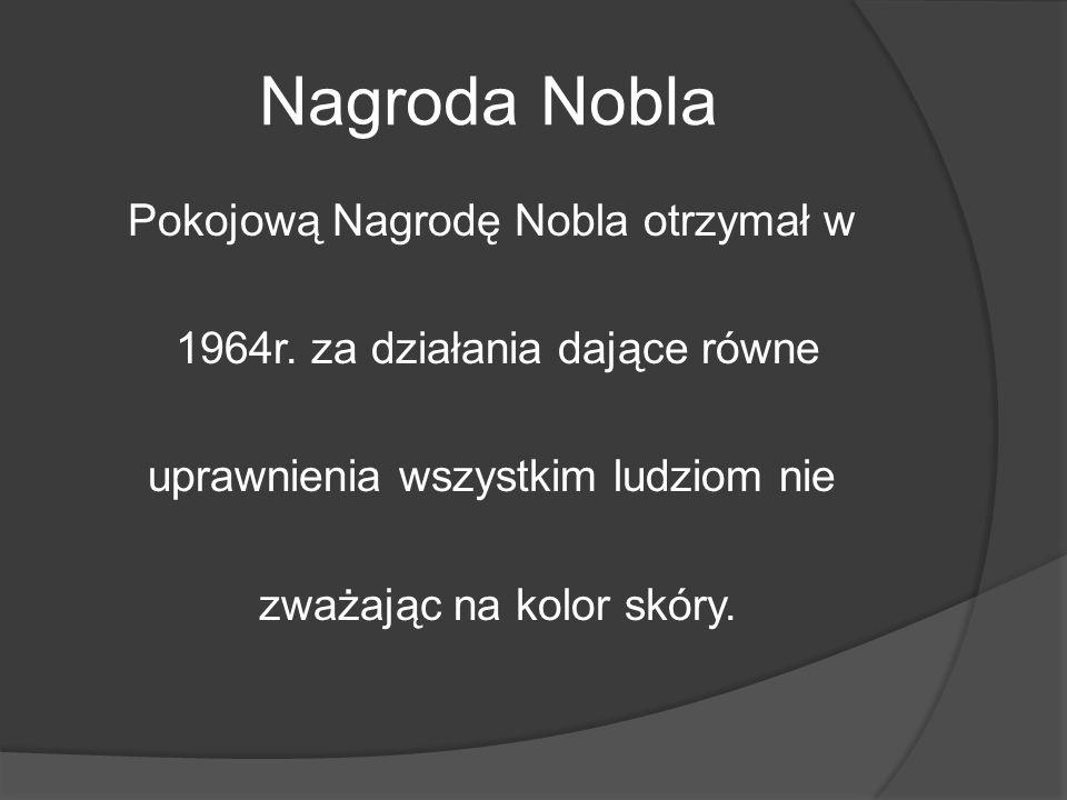 Nagroda Nobla Pokojową Nagrodę Nobla otrzymał w 1964r.