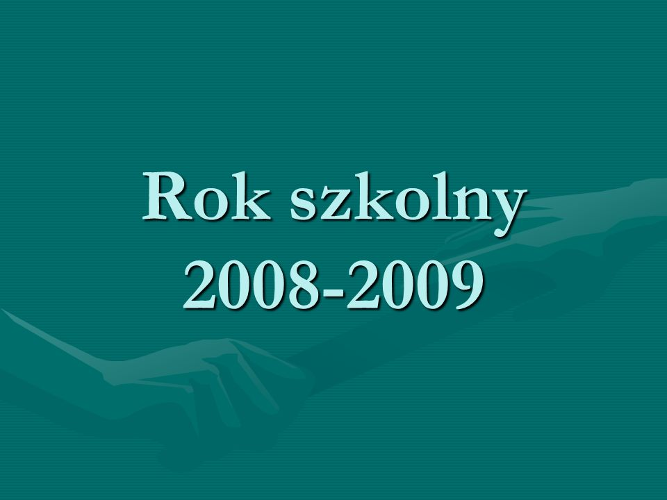 Rok szkolny 2008-2009