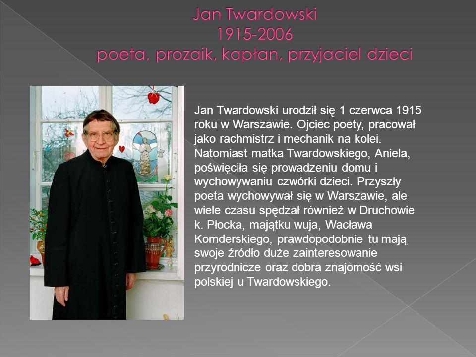 Jan Twardowski 1915-2006 poeta, prozaik, kapłan, przyjaciel dzieci