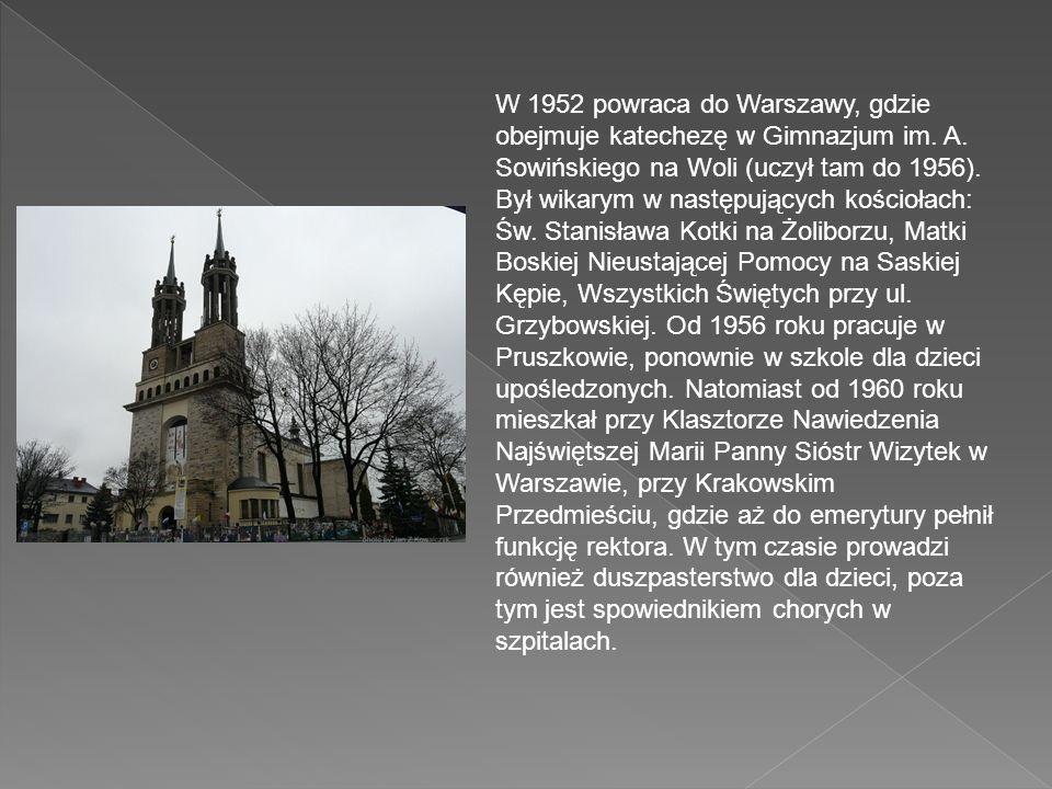 W 1952 powraca do Warszawy, gdzie obejmuje katechezę w Gimnazjum im. A