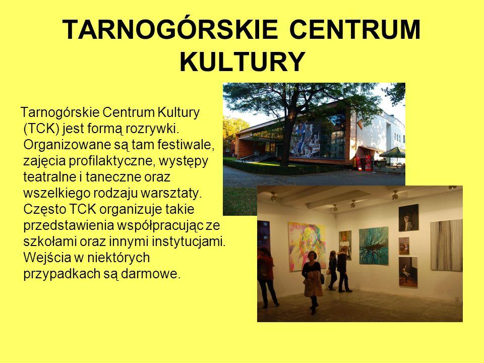 TARNOGÓRSKIE CENTRUM KULTURY