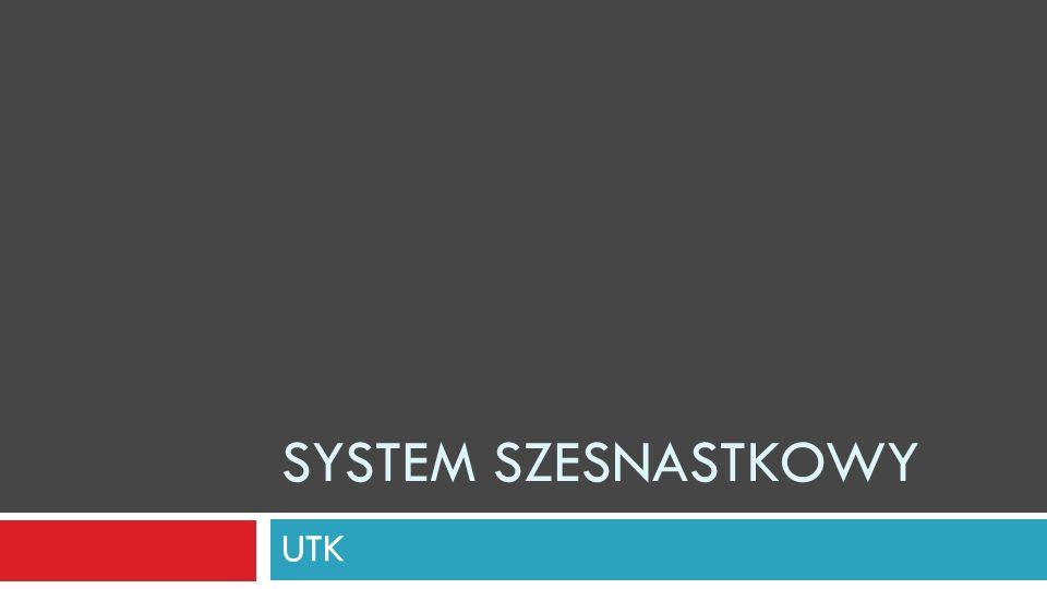 System szesnastkowy UTK