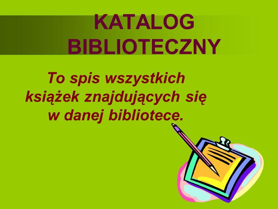 To spis wszystkich książek znajdujących się w danej bibliotece.