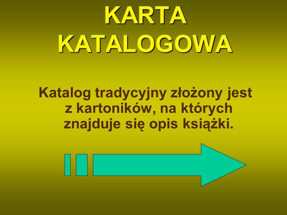 KARTA KATALOGOWA Katalog tradycyjny złożony jest z kartoników, na których znajduje się opis książki.
