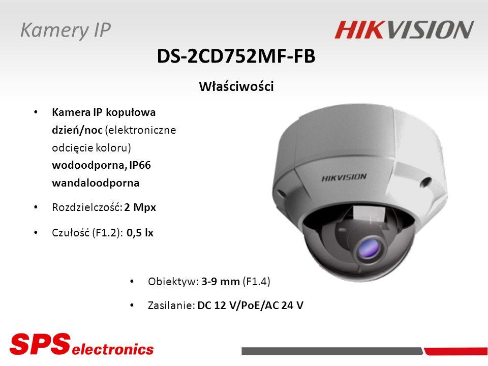 DS-2CD752MF-FB Właściwości