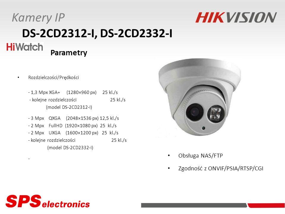Kamery IP DS-2CD2312-I, DS-2CD2332-I Obsługa NAS/FTP