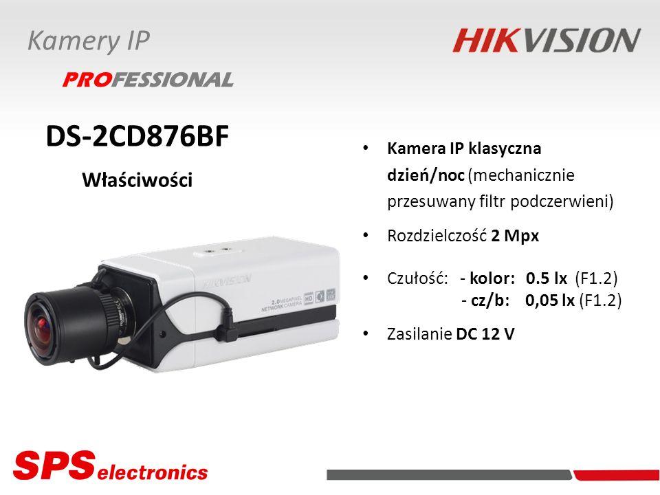 DS-2CD876BF Właściwości Kamery IP PROFESSIONAL Kamera IP klasyczna