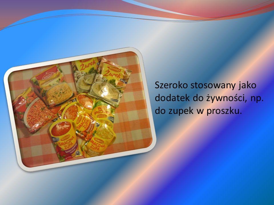 Szeroko stosowany jako dodatek do żywności, np. do zupek w proszku.