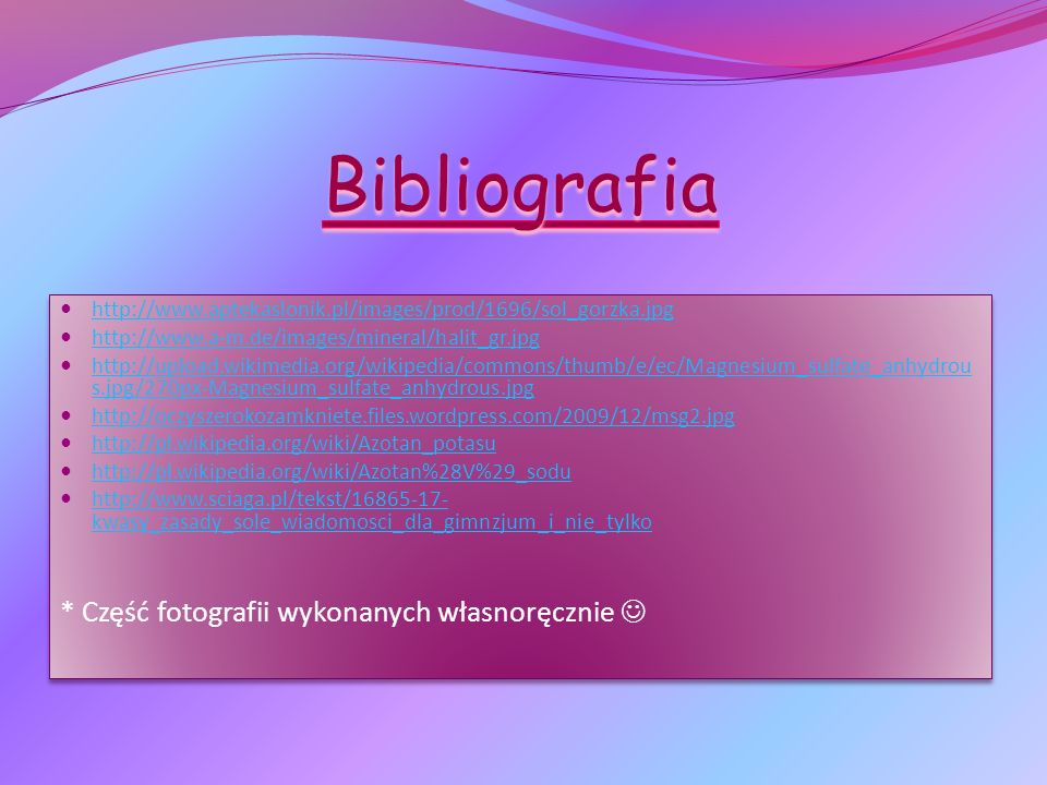 Bibliografia * Część fotografii wykonanych własnoręcznie 