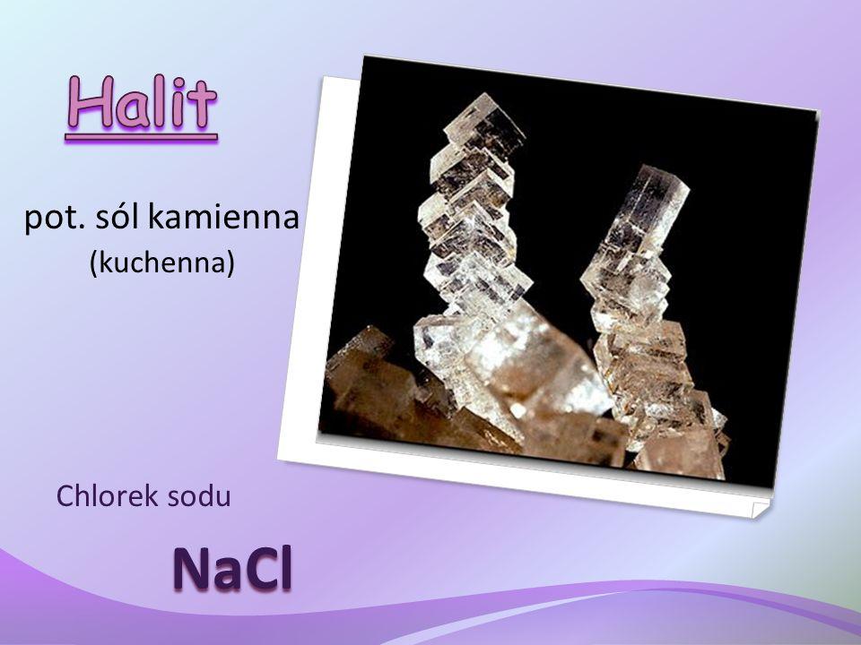 Halit pot. sól kamienna (kuchenna) Chlorek sodu NaCl