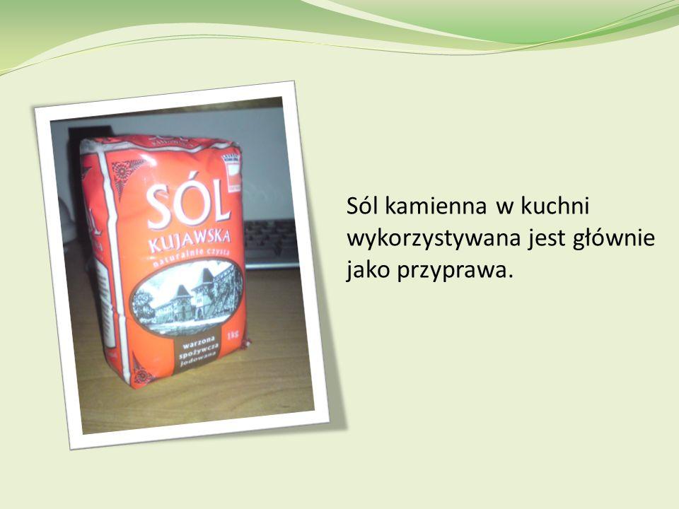 Sól kamienna w kuchni wykorzystywana jest głównie jako przyprawa.