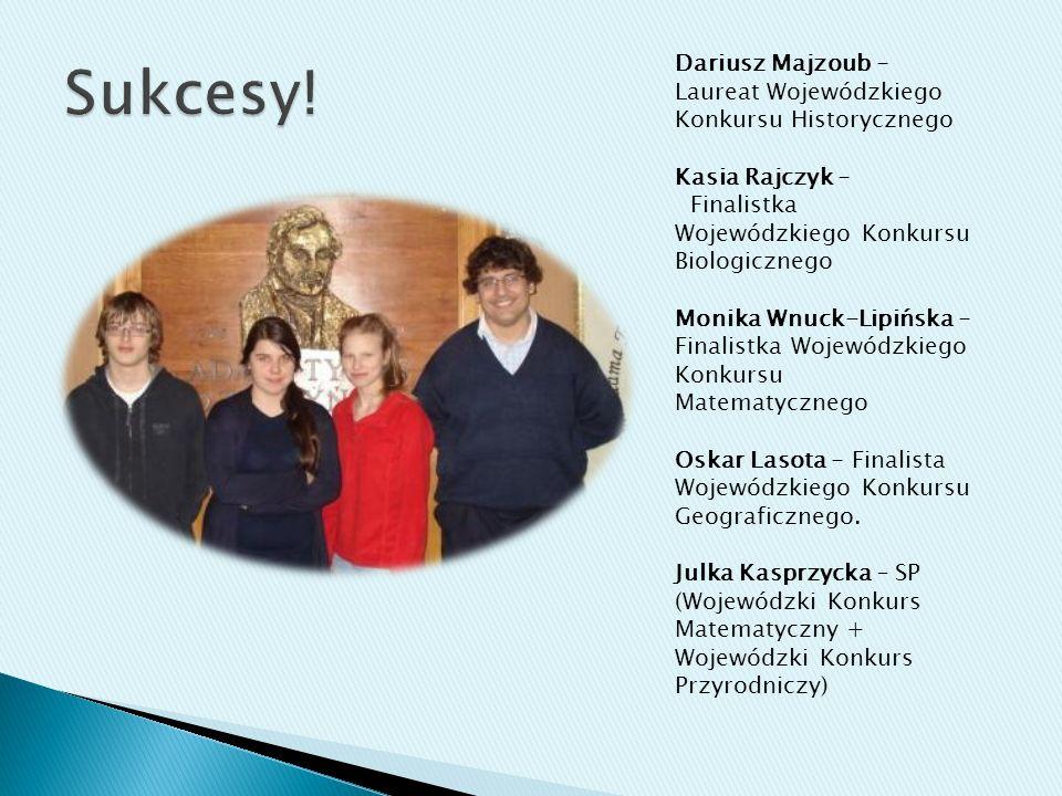 Sukcesy! Dariusz Majzoub - Laureat Wojewódzkiego Konkursu Historycznego. Kasia Rajczyk - Finalistka Wojewódzkiego Konkursu Biologicznego.