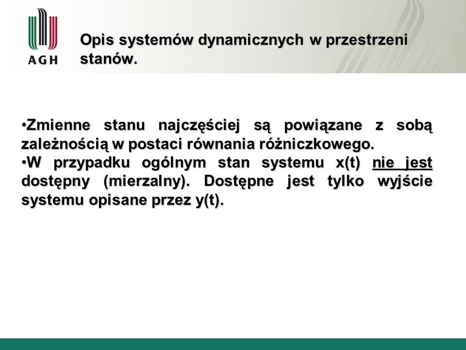 Opis systemów dynamicznych w przestrzeni stanów.
