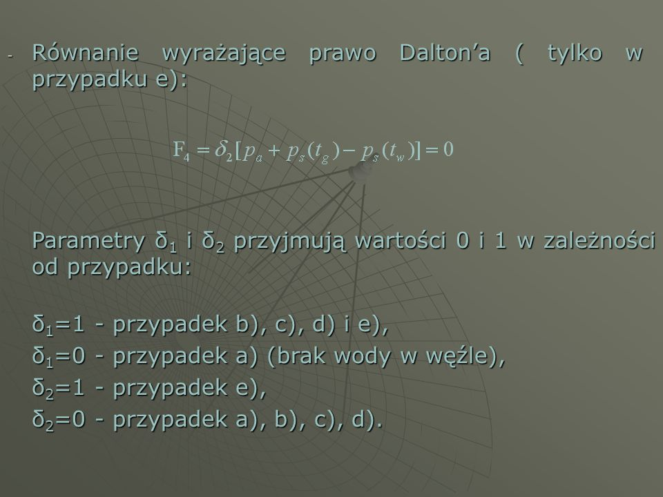 Równanie wyrażające prawo Dalton'a ( tylko w przypadku e):