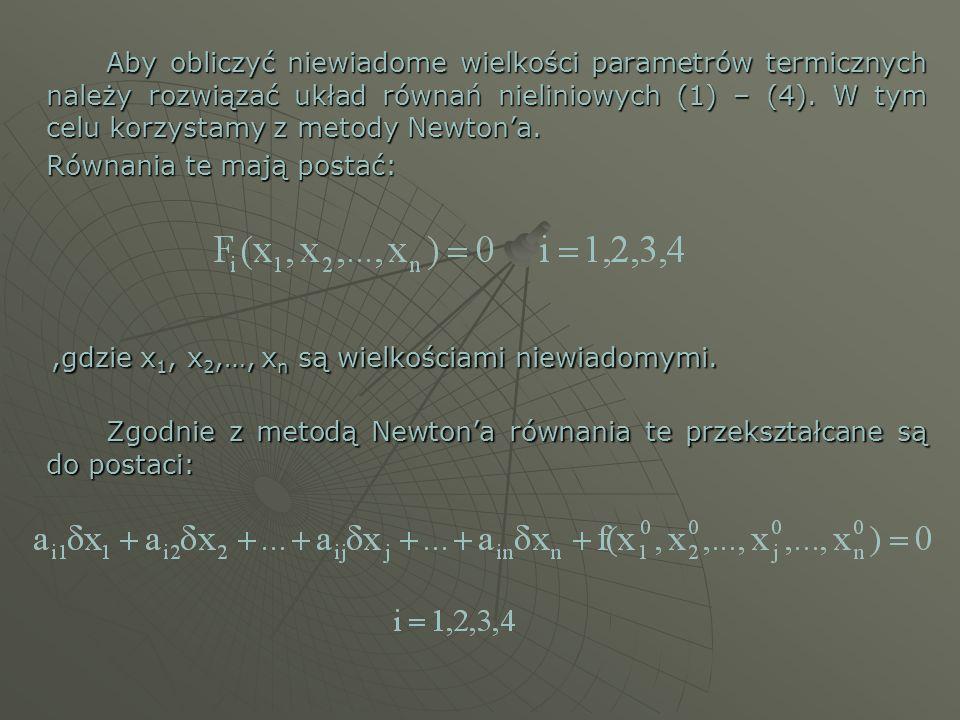 Zgodnie z metodą Newton'a równania te przekształcane są do postaci: