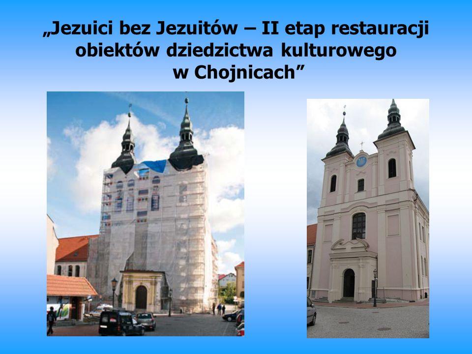 """""""Jezuici bez Jezuitów – II etap restauracji obiektów dziedzictwa kulturowego w Chojnicach"""