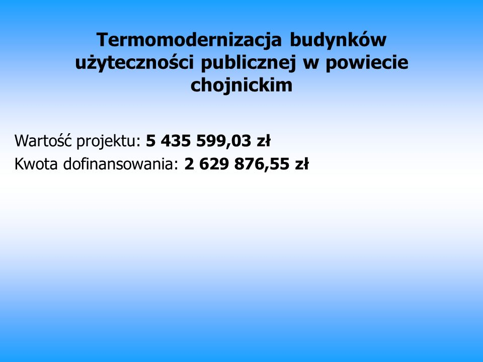 Termomodernizacja budynków użyteczności publicznej w powiecie chojnickim