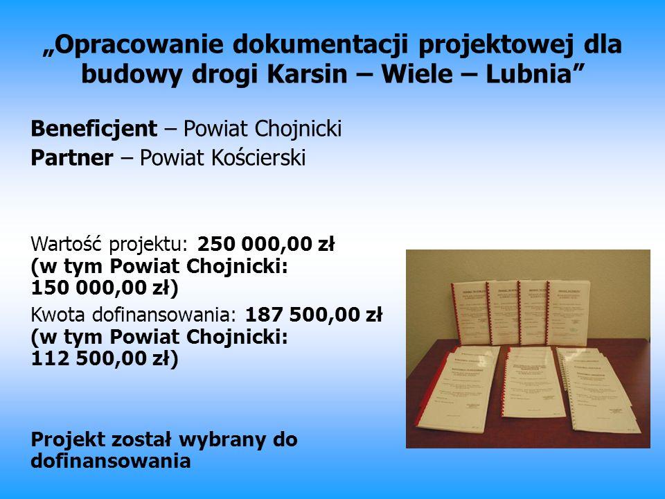 """""""Opracowanie dokumentacji projektowej dla budowy drogi Karsin – Wiele – Lubnia"""
