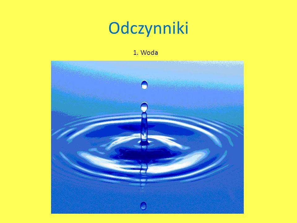 Odczynniki 1. Woda
