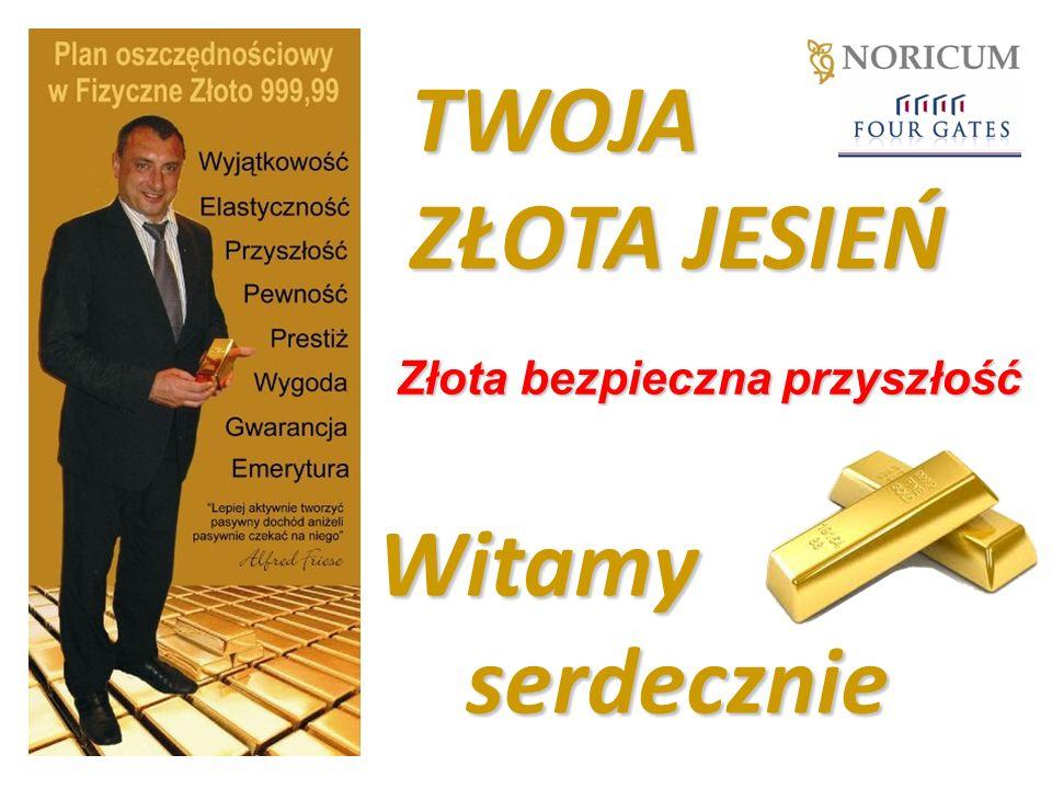 TWOJA ZŁOTA JESIEŃ Złota bezpieczna przyszłość Witamy serdecznie