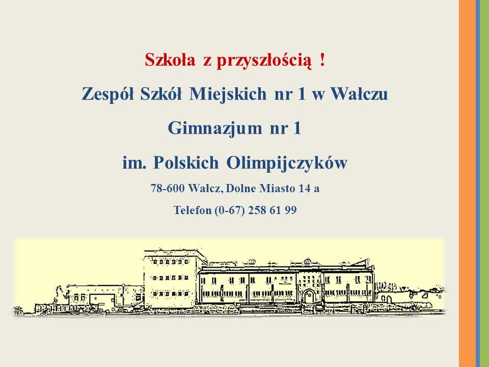 Zespół Szkół Miejskich nr 1 w Wałczu im. Polskich Olimpijczyków