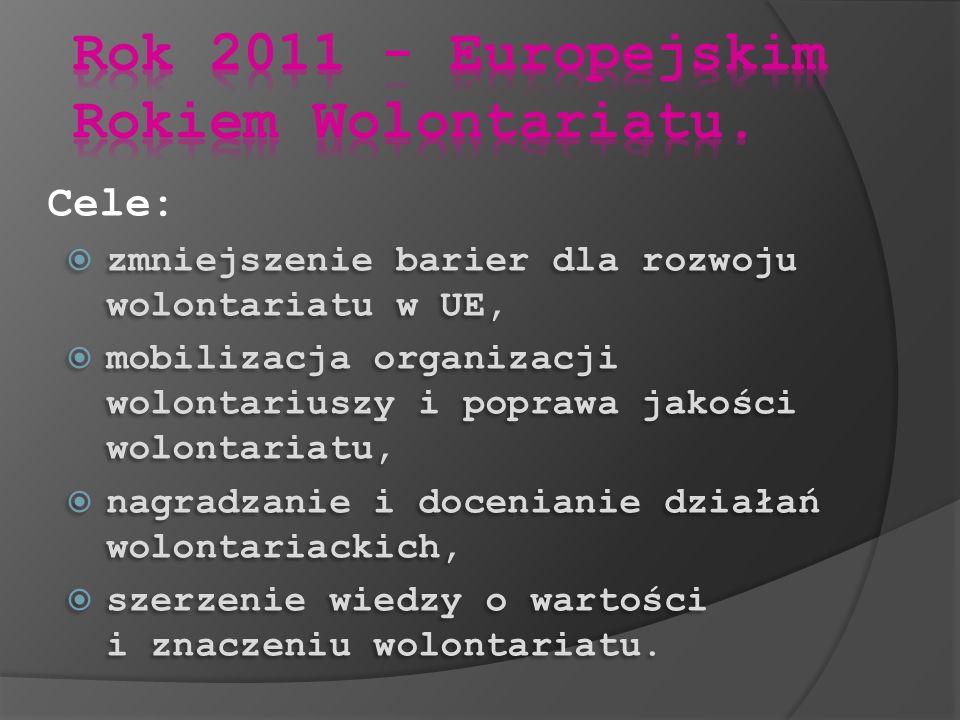 Rok 2011 - Europejskim Rokiem Wolontariatu.