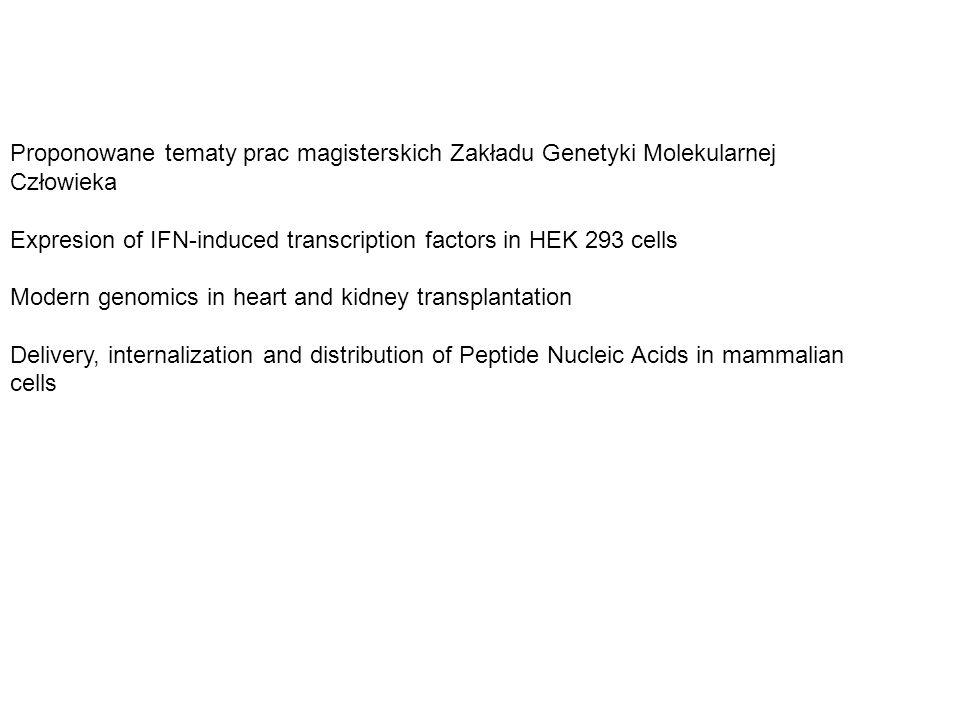 Proponowane tematy prac magisterskich Zakładu Genetyki Molekularnej Człowieka