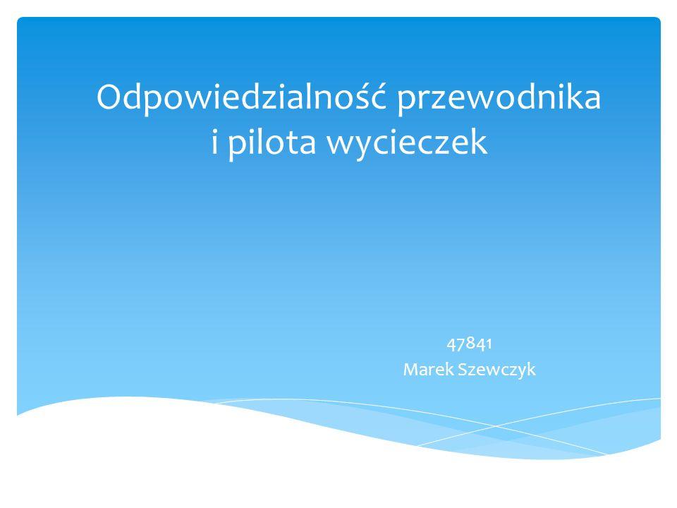 Odpowiedzialność przewodnika i pilota wycieczek
