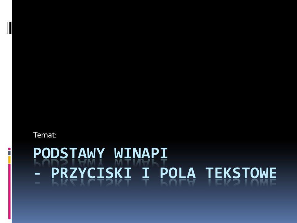 Podstawy WINAPI - przyciski i pola tekstowe