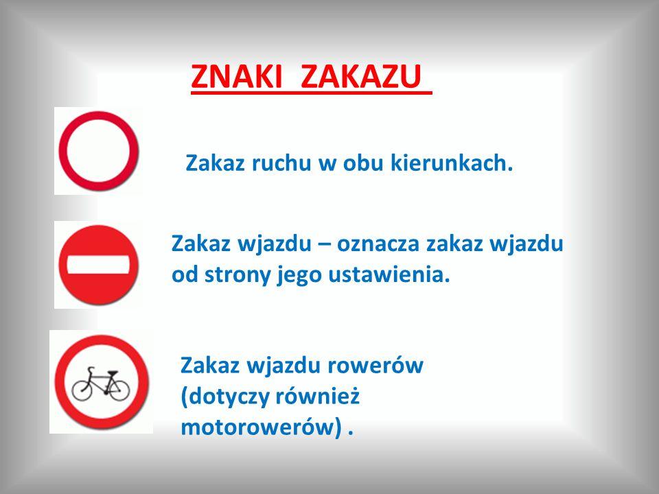 ZNAKI ZAKAZU Zakaz ruchu w obu kierunkach.