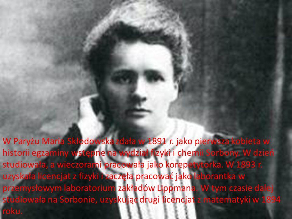 W Paryżu Maria Skłodowska zdała w 1891 r
