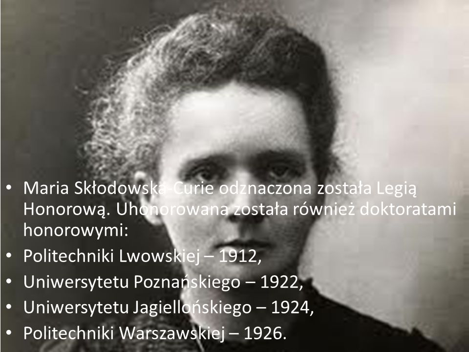 Maria Skłodowska-Curie odznaczona została Legią Honorową