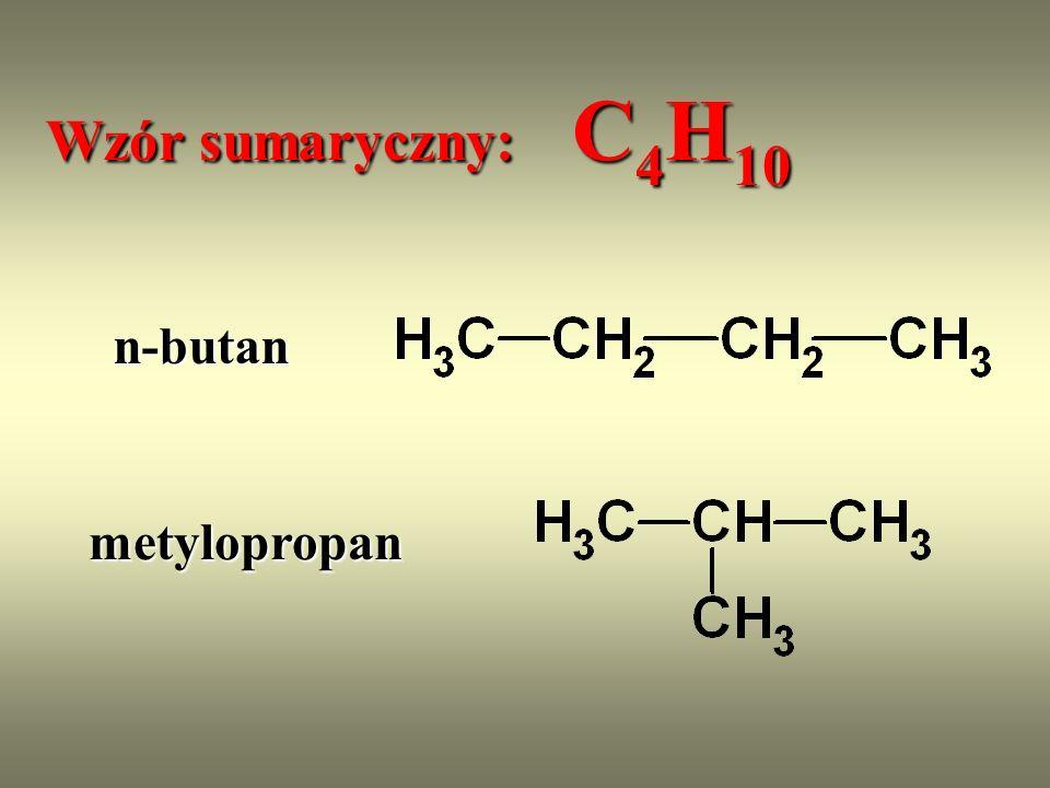 Wzór sumaryczny: C4H10 n-butan metylopropan