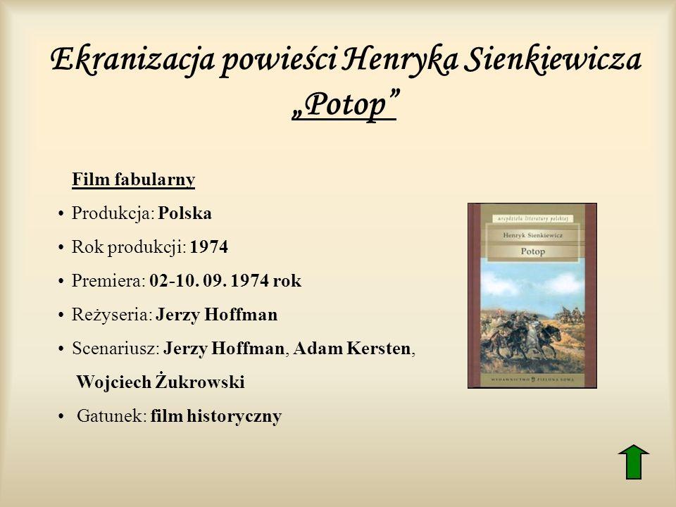 """Ekranizacja powieści Henryka Sienkiewicza """"Potop"""