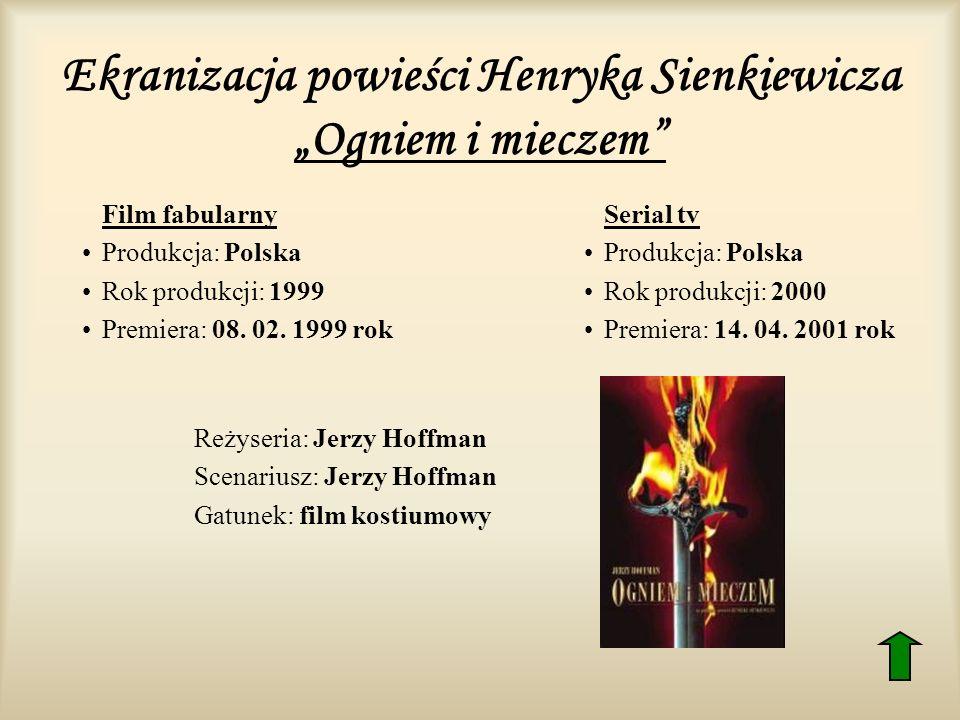 """Ekranizacja powieści Henryka Sienkiewicza """"Ogniem i mieczem"""