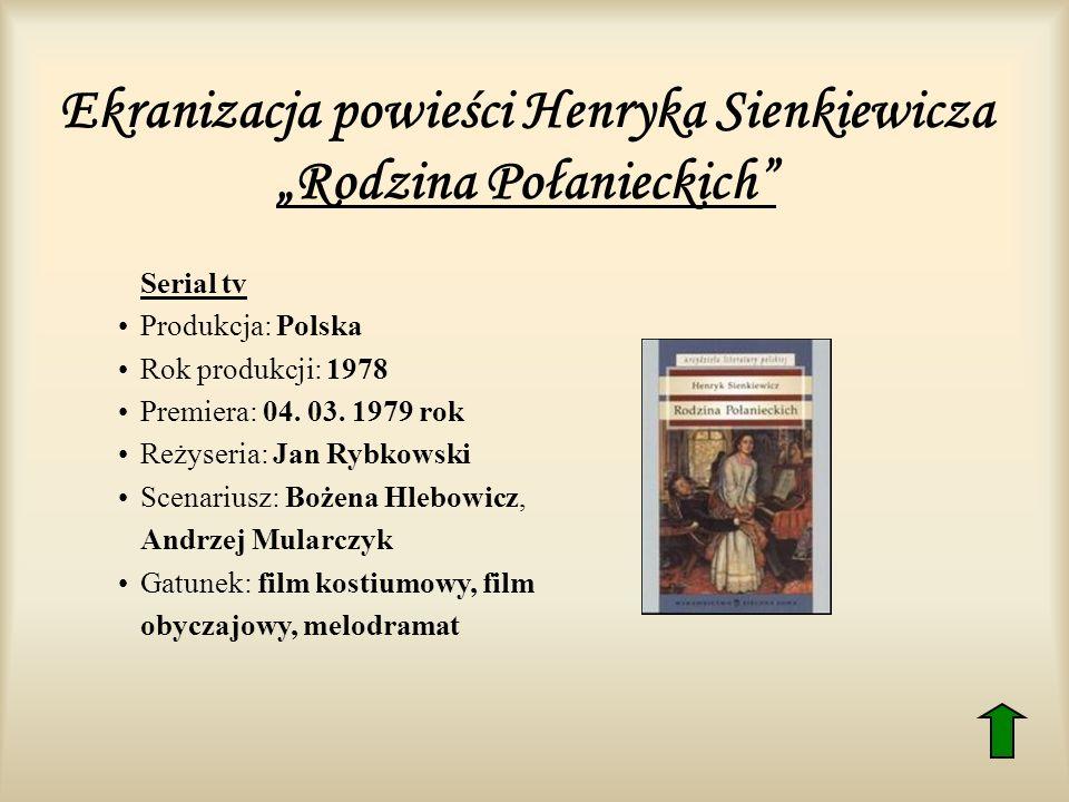 """Ekranizacja powieści Henryka Sienkiewicza """"Rodzina Połanieckich"""