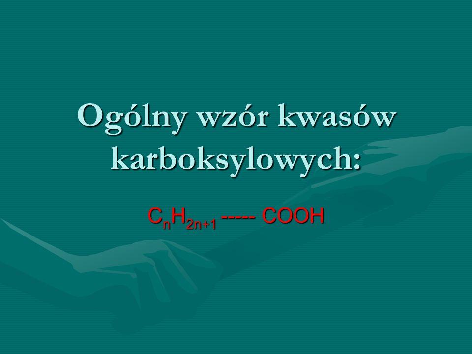 Ogólny wzór kwasów karboksylowych: