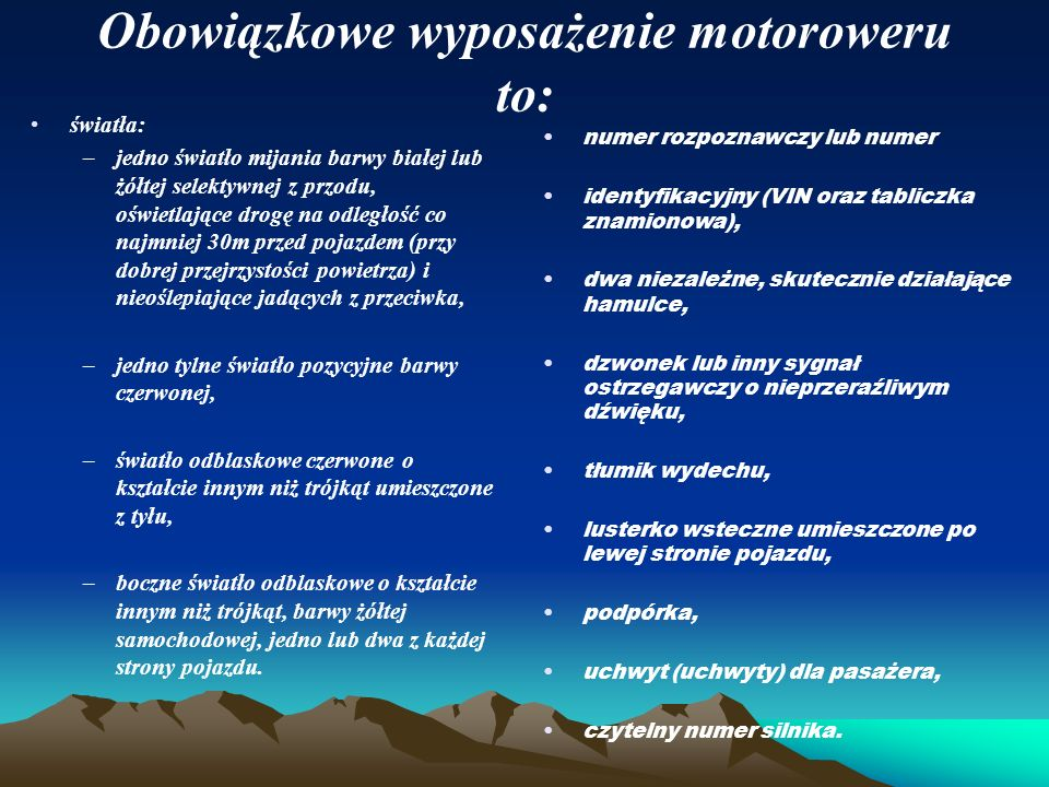 Obowiązkowe wyposażenie motoroweru to: