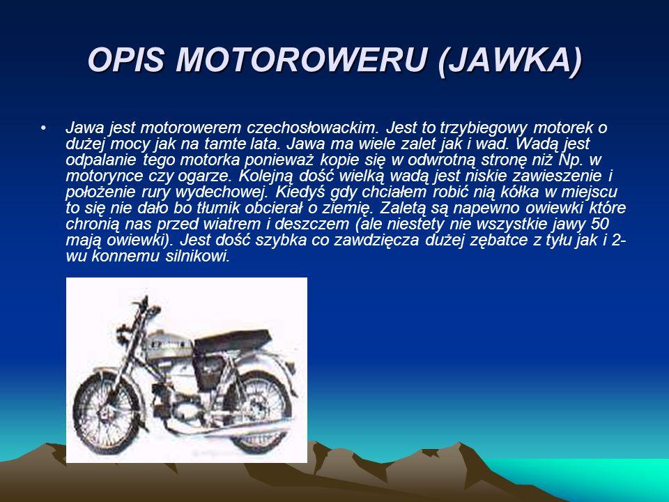 OPIS MOTOROWERU (JAWKA)