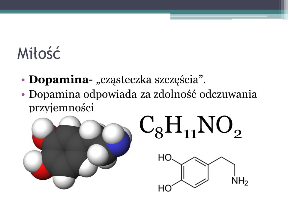 """C8H11NO2 Miłość Dopamina- """"cząsteczka szczęścia ."""