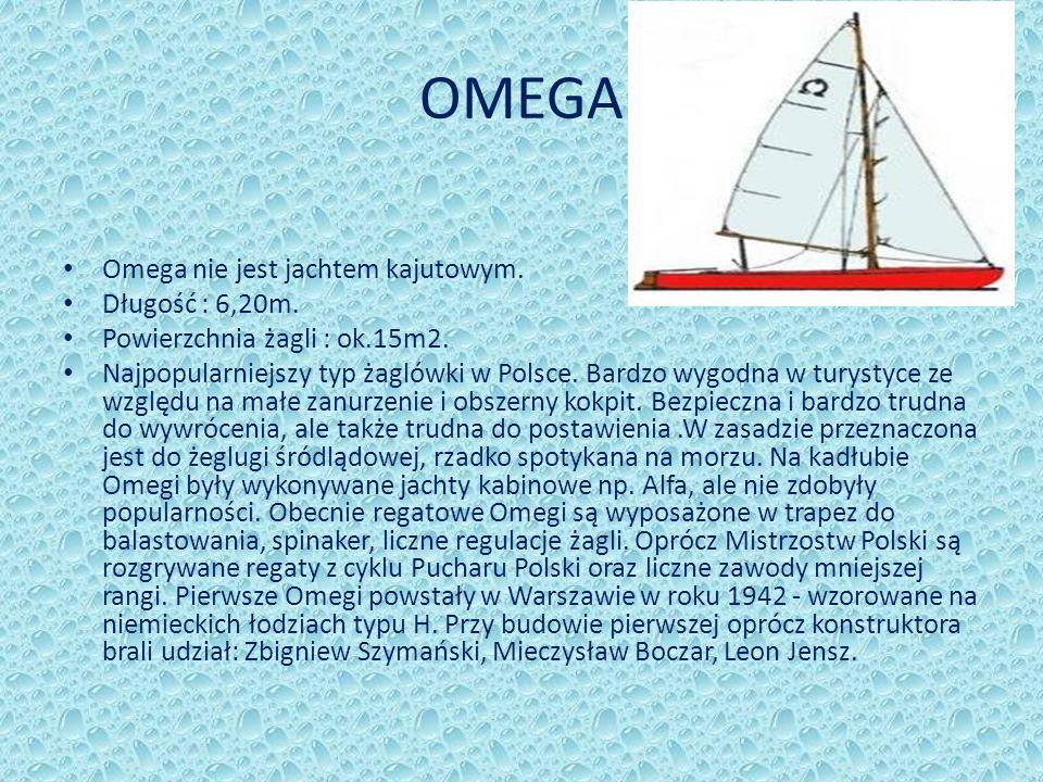OMEGA Omega nie jest jachtem kajutowym. Długość : 6,20m.