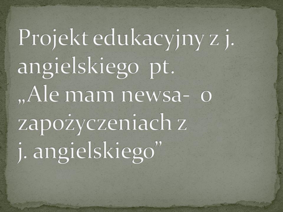 Projekt edukacyjny z j. angielskiego pt