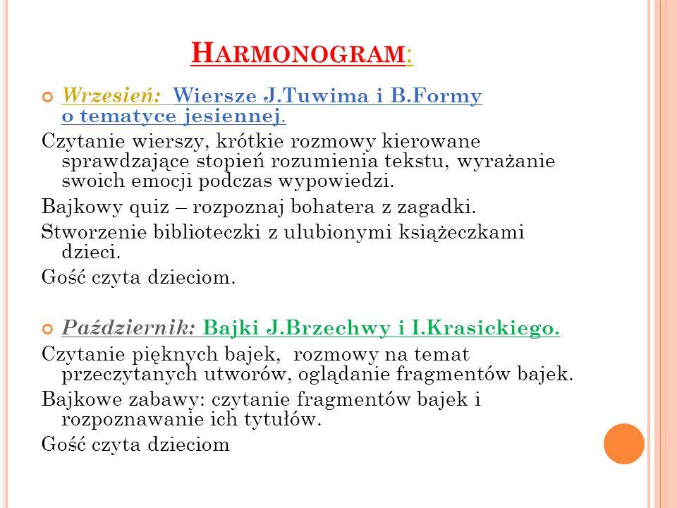Harmonogram: Wrzesień: Wiersze J.Tuwima i B.Formy o tematyce jesiennej.