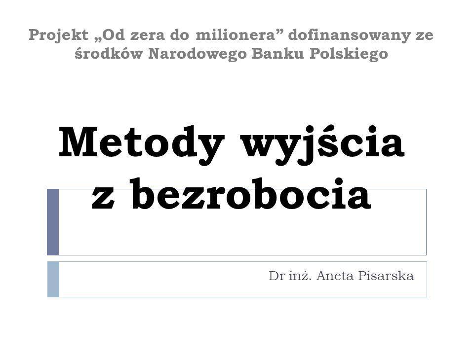 """Projekt """"Od zera do milionera dofinansowany ze środków Narodowego Banku Polskiego Metody wyjścia z bezrobocia"""