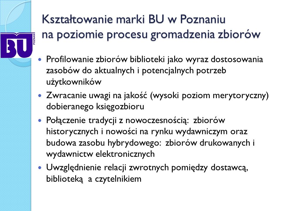 Kształtowanie marki BU w Poznaniu na poziomie procesu gromadzenia zbiorów